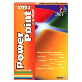 Pavel Navrátil: Power Point 2003 pro školy cena od 114 Kč