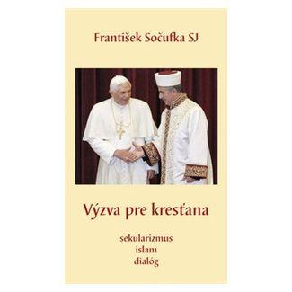 František Sočufka: Výzva pre kresťana cena od 92 Kč