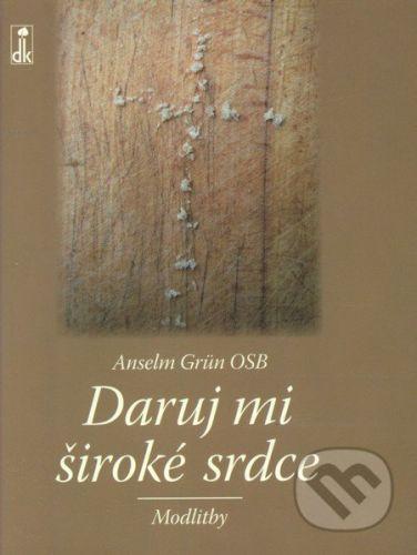 Anselm Grün: Daruj mi široké srdce cena od 111 Kč