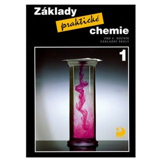 Pavel Beneš: Základy praktické chemie 1 - Učebnice pro 8. ročník základní školy cena od 102 Kč