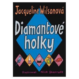 Jacqueline Wilsonová: Diamantové holky - Jacqueline Wilsonová cena od 154 Kč
