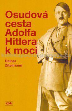 Rainer Zitelmann: Osudová cesta Adolfa Hitlera k moci cena od 103 Kč