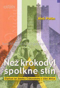 Aleš Palán: Než krokodýl spolkne stín cena od 123 Kč