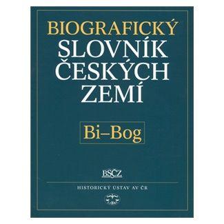 Pavla Vošahlíková: Biografický slovník českých zemí, Bi - Bog cena od 131 Kč