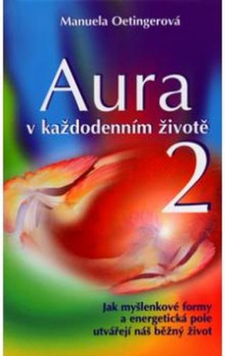 Manuela Oetinger: Aura v každodenním životě 2. cena od 183 Kč
