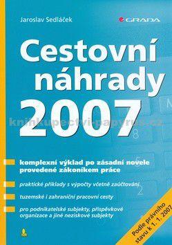 Jaroslav Sedláček: Cestovní náhrady 2007 cena od 108 Kč