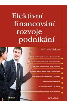Mária Režňáková: Efektivní financování rozvoje podnikání cena od 74 Kč