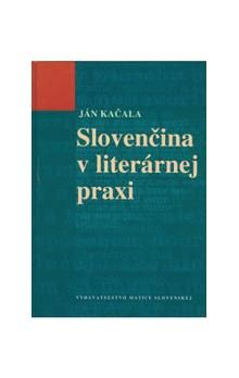 Matica slovenská Slovenčina v literárnej praxi cena od 119 Kč