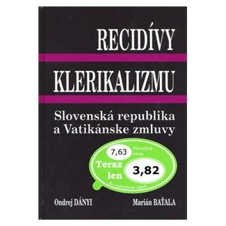 Ondrej Dányi, Marián Baťala: Recidívy klerikalizmu cena od 64 Kč