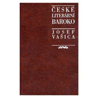 Josef Vašica: České literární baroko cena od 198 Kč