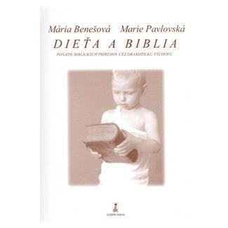 Mária Benešová, Marie Pavlovská: Dieťa a Biblia cena od 129 Kč