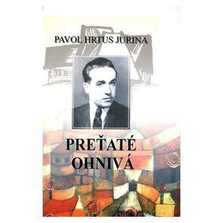 Pavol Jurina Hrtus: Preťaté ohnivá cena od 96 Kč