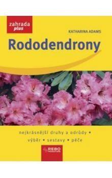 Katharina Adams: Rododendrony - dotisk 1.vydání cena od 80 Kč
