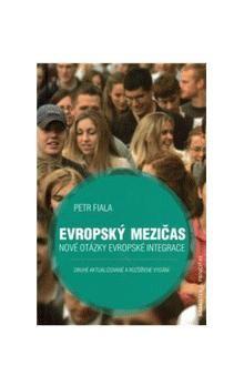 Petr Fiala: Evropský mezičas - Nové otázky evropské integrace - 2. vydání cena od 34 Kč