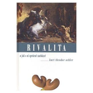 K.T. Oehler: Rivalita a jak s ní správně zacházet cena od 127 Kč