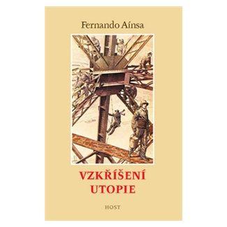 Fernando Aínsa: Vzkříšení utopie cena od 63 Kč