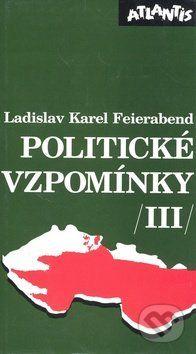 Ladislav Karel Feierabend: Politické vzpomínky 3. cena od 246 Kč