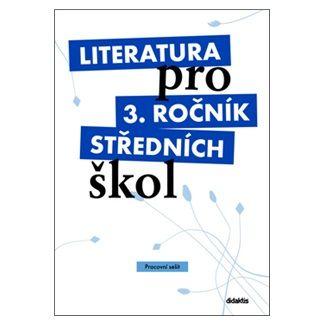 Andree Lukáš, Dvořák Jan a: Literatura pro 3. ročník SŠ - pracovní sešit cena od 160 Kč