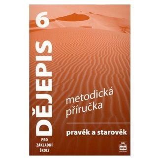 Veronika Válková: Dějepis 6 pro základní školy - Pravěk a starověk- Metodická příručka cena od 106 Kč