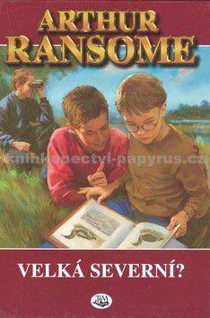 Arthur Ransome: Velká severní? cena od 128 Kč
