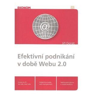 Jiří Donát: Efektivní podnikání v době Webu 2.0 cena od 77 Kč