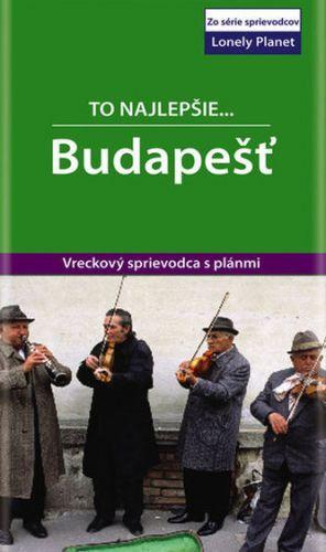 Steve Fallon: Budapešť - To najlepšie.. Lonely Planet cena od 135 Kč