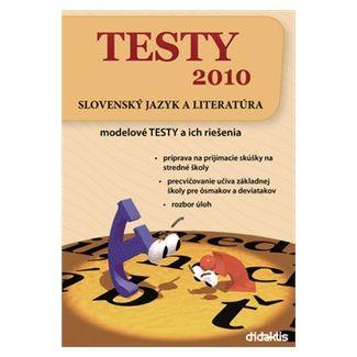 Daniela Baničová: TESTY 2010 Slovenský jazyk a literatúra cena od 202 Kč
