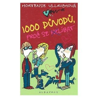 Hortense Ullrich: 1000 důvodů, proč se (ne)líbat cena od 36 Kč