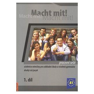 Miluše Jankásková: Macht mit! pracovní sešit 1. díl cena od 123 Kč