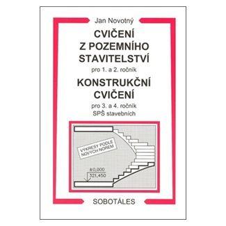 Jan Novotný: Cvičení z pozemního stavitelství pro 1. a 2. ročník a Konstrukční cvičení pro 3. a 4. ročník SPŠ stavebních cena od 176 Kč