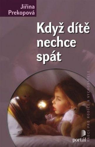 Jiřina Prekopová: Když dítě nechce spát cena od 168 Kč