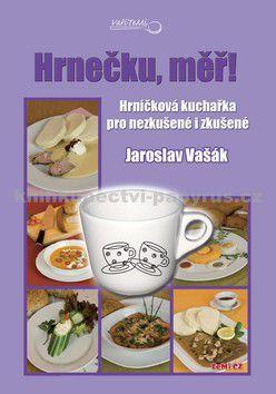 Jaroslav Vašák: Hrnečku, měř! cena od 142 Kč