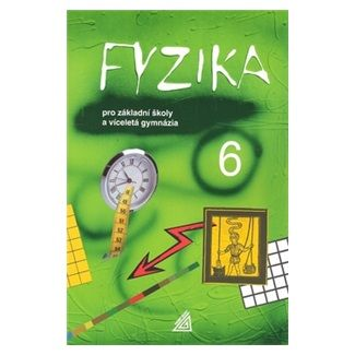 Martin Macháček: Fyzika 6 pro ZŠ a víceletá gymnázia cena od 133 Kč
