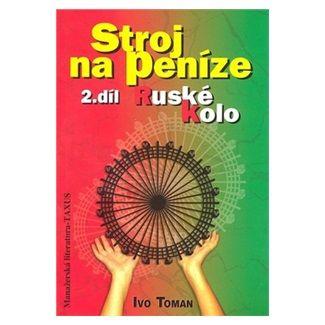 Ivo Toman: Stroj na peníze 2.díl cena od 108 Kč