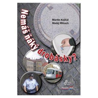 Martin Košťál, Matěj Mlčoch: Nemáš ňáký drobásky? cena od 98 Kč