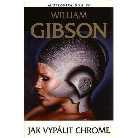William Gibson: Jak vypálit Chrome cena od 179 Kč