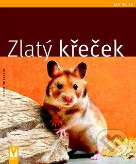 Peter Fritzsche: Zlatý křeček - Jak na to cena od 79 Kč