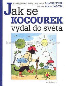 Alena Ladová, Josef Brukner: Jak se kocourek vydal do světa cena od 151 Kč