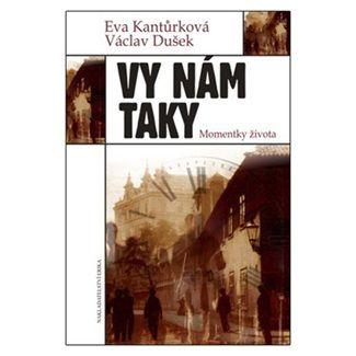Václav Dušek, Eva Kantůrková: Vy nám taky - Momentky života cena od 64 Kč