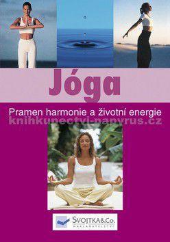 Joga - Prameň harmónie a životnej energie cena od 0 Kč