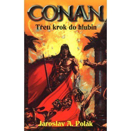 Jaroslav A. Polák: Conan Třetí krok do hlubin - Jaroslav A. Polák cena od 177 Kč