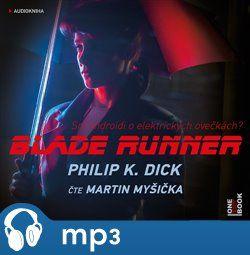 Philip K. Dick: Blade Runner cena od 137 Kč