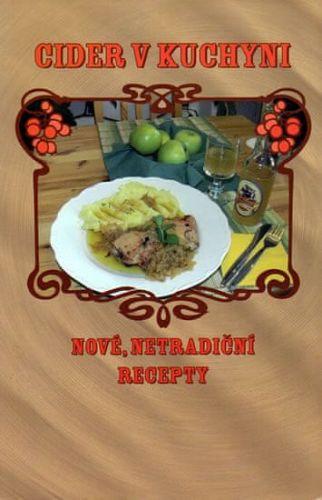 Suchomelová Markéta: Cider v kuchyni - Nové netradiční recepty cena od 50 Kč