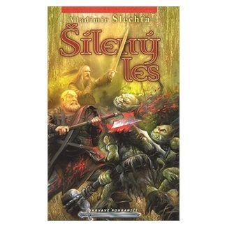 Vladimír Šlechta: Krvavé pohraničí(5) - Šílený les (2.Vydání) cena od 99 Kč