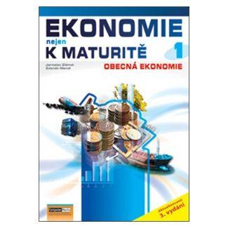 Zlámal J., Mendl Z.: Ekonomie nejen k maturitě 1. - Obecná ekonomie - 3. vydání cena od 129 Kč