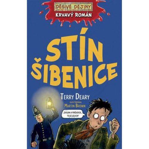 Terry Deary: Děsivé dějiny - Stín šibenice - Krvavý román cena od 169 Kč