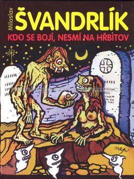 Miloslav Švandrlík: Kdo se bojí, nesmí na hřbitov cena od 0 Kč