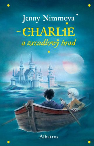 Jenny Nimmo: Charlie a Zrcadlový hrad cena od 155 Kč