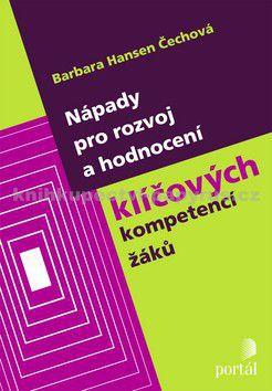 Barbara Čechová: Nápady pro rozvoj a hodnocení klíčových kompetencí žáků cena od 175 Kč