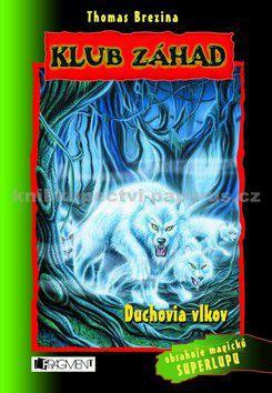 Thomas Brezina: Duchovia vlkov - Klub záhad cena od 154 Kč